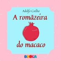 A romãzeira do macaco - Adolfo Coelho