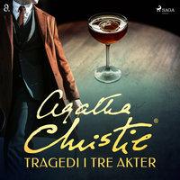 Tragedi i tre akter - Agatha Christie