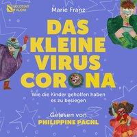 Das kleine Virus Corona - Marie Franz