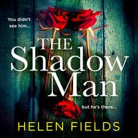 The Shadow Man - Helen Fields