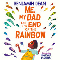 Me, My Dad and the End of the Rainbow - Benjamin Dean