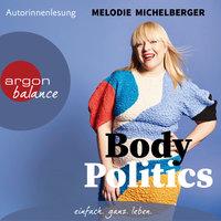 Body Politics - Ein Manifest - Melodie Michelberger