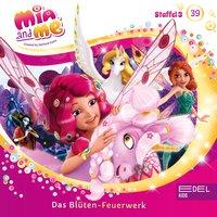Mia and Me - Der große Schlaf / Das Blüten-Feuerwerk - Katrin Wiegand