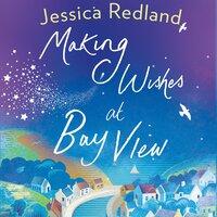 Making Wishes at Bay View - Jessica Redland