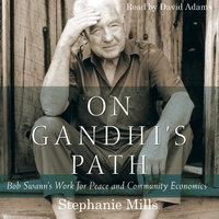 On Gandhi's Path - Stephanie Mills