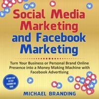Social Media Marketing and Facebook Marketing - Michael Branding