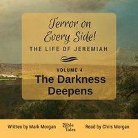 Terror on Every Side! The Life of Jeremiah Volume 4 – The Darkness Deepens - Mark Morgan