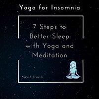 Yoga for Insomnia - Kayla Kurin