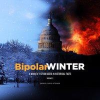 BipolarWINTER, Volume 1 - Samuel David Steiner