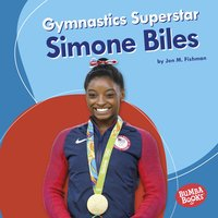 Gymnastics Superstar Simone Biles - Jon M. Fishman