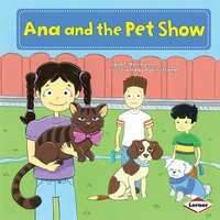 Ana and the Pet Show - Sara E. Hoffmann