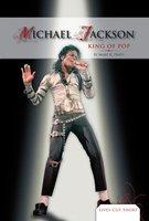 Michael Jackson: King of Pop - Mary K. Pratt