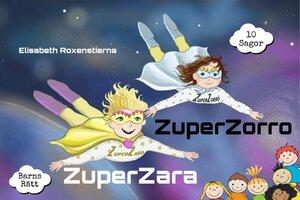 ZuperZara & ZuperZorro, 10 sagor om barns rätt - Elisabeth Roxenstierna