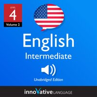 Learn English - Level 4: Intermediate English, Volume 2: Lessons 1-25 - Innovative Language Learning