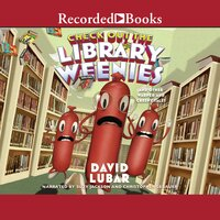 Check Out the Library Weenies: And Other Warped and Creepy Tales - David Lubar
