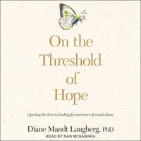 On the Threshold of Hope: Opening the Door to Hope and Healing for Survivors of Sexual Abuse - Diane Mandt Langberg