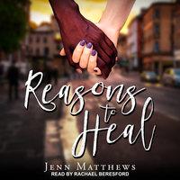 Reasons to Heal - Jenn Matthews