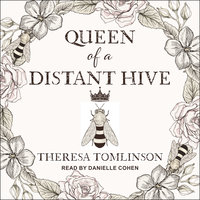 Queen of a Distant Hive - Theresa Tomlinson