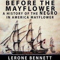 Before the Mayflower - Lerone Bennett