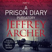 A Prison Diary II - Purgatory - Jeffrey Archer