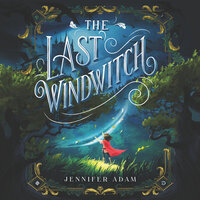 The Last Windwitch - Jennifer Adam