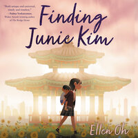 Finding Junie Kim - Ellen Oh