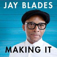 Making It - Jay Blades
