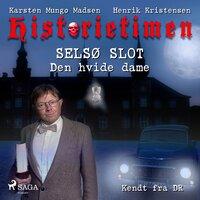 Historietimen 17 - SELSØ SLOT - Den hvide dame - Karsten Mungo Madsen, Henrik Kristensen