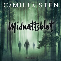 Järvhögatrilogin 2 – Midnattsblot - Camilla Sten