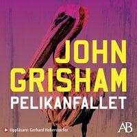 Pelikanfallet - John Grisham