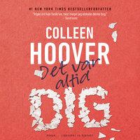 Det var altid dig - Colleen Hoover