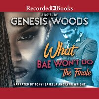 What Bae Won't Do: The Finale - Genesis Woods