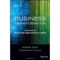 Business Transformation: A Roadmap for Maximizing Organizational Insights - Jim Davis, Aiman Zeid