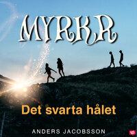 Myrkr - Det svarta hålet - Anders Jacobsson
