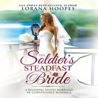 The Soldier's Steadfast Bride - Lorana Hoopes
