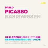 Pablo Picasso (1881-1973) Basiswissen - Leben, Werk, Bedeutung - Bert Alexander Petzold