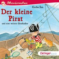 Der kleine Pirat und eine weitere Geschichte - Kirsten Boie