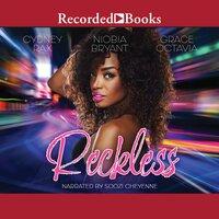Reckless - Grace Octavia, Cydney Rax, Niobia Bryant