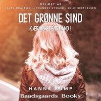 Det Grønne Sind: Kærlighedens Bånd 1 - Hanne Rump