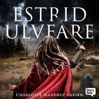 Estrid Ulvfare - Charlotte Mandrup Larsen