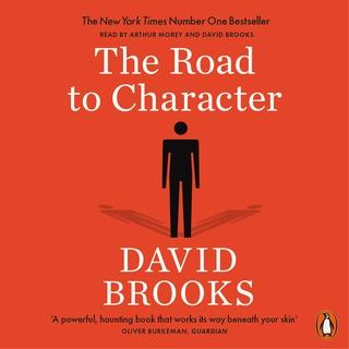 The Road to Character - SESLİ KİTAP - David Brooks - Storytel