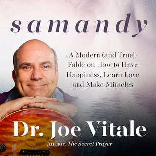 Samandy: A Modern (and True!) Fable on How to Have Happiness, Learn Love,  and Make Miracles