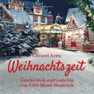 Weihnachtszeit Geschichten Und Gedichte Von Eifel Mosel