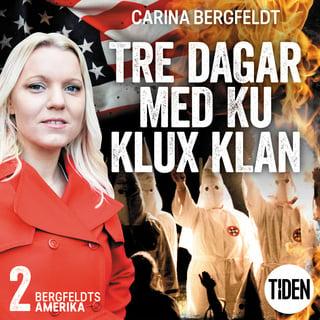 Bergfeldts Amerika S2a2 Tre Dagar Med Ku Klux Klan Hljodbok Rafbok Carina Bergfeldt Storytel