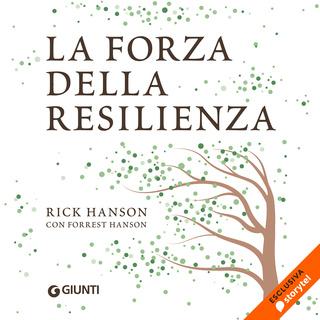 Piccolo Manuale Per Non Farsi Mettere I Piedi In Testa.La Forza Della Resilienza Audiolibro Rick Hanson Forrest