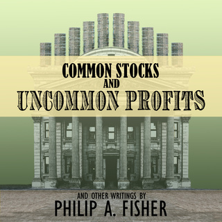 Common Stocks and Uncommon Profits and Other Writings (2nd Edition)