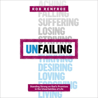 Unfailing: Standing Strong on God's Promises in the