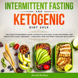 Intermittent Fasting Ketogenic Diet 2019 The Complete Beginner S Guide To Effective Keto Meal Plans For Women Audiolibro Sarah Bruhn Storytel