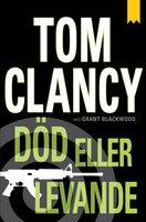 Död eller levande - Tom Clancy, Grant Blackwood