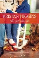 Allt jag velat ha - Kristan Higgins